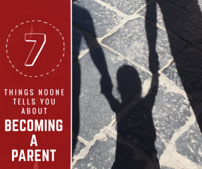 things noone tells you about becoming a parent